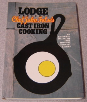 Image for Lodge Presents Chef John Folse's Cast Iron Cooking: An Historical Collection From America's Culinary Regions