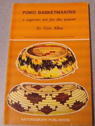 Image for Pomo Basketmaking: A Supreme Art For The Weaver