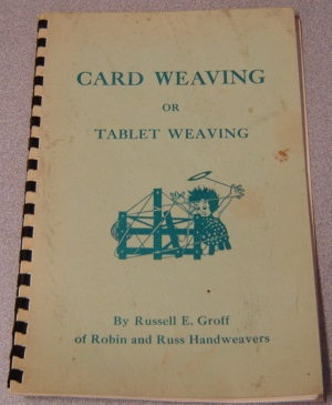 Image for Card Weaving Or Tablet Weaving: Complete Instructions Plus 53 Patterns For Card And Tablet Weaving