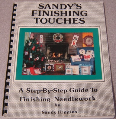 Image for Sandy's Finishing Touches: A Step-by-step Guide To Finishing Needlework, Revised Edition