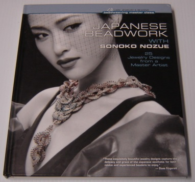 Image for Japanese Beadwork with Sonoko Nozue: 25 Jewelry Designs from a Master Artist (Beadweaving Master Class Series)