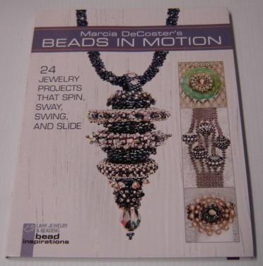 Image for Marcia DeCoster's Beads in Motion: 24 Jewelry Projects That Spin, Sway, Swing, and Slide (Lark Jewelry & Beading Bead Inspirations)