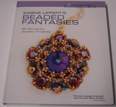 Image for Sabine Lippert's Beaded Fantasies: 30 Romantic Jewelry Projects (Beadweaving Master Class Series)