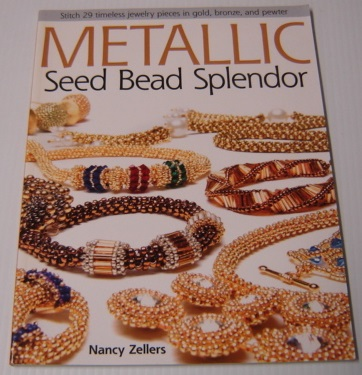 Image for Metallic Seed Bead Splendor: Stitch 29 Timeless Jewelry Pieces in Gold, Bronze, and Pewter