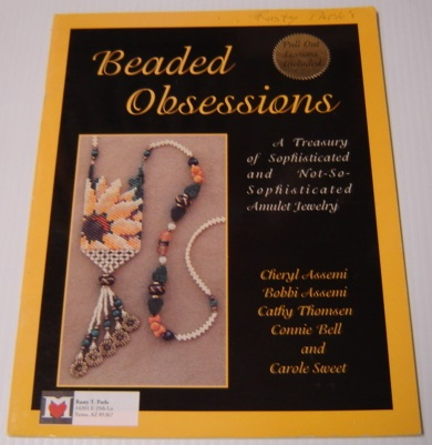 Image for Beaded Obsessions: A Treasury Of Sophisticated And Not-So-Sophisticated Amulet Jewelry