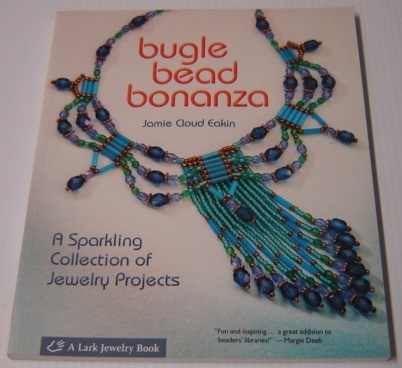 Image for Bugle Bead Bonanza: a Sparkling Collection of Jewelry Projects (Lark Jewelry Books)