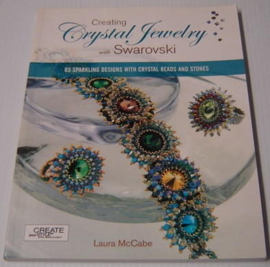Image for Creating Crystal Jewelry with Swarovski: 65 Sparkling Designs with Crystal Beads and Stones