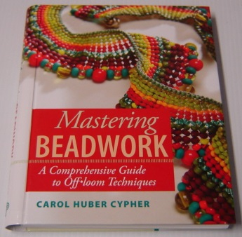 Image for Mastering Beadwork: A Comprehensive Guide to Off-loom Techniques