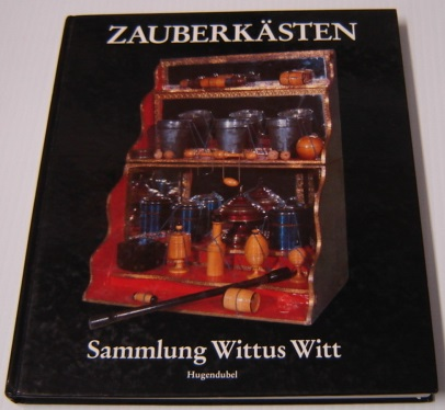 Image for Zauberkästen: Entstehungs - Und Entwicklungsgeschichte Des Zauberkästens - Sammlung Wittus Witt; Signed (Magic Boxes: History of Origin and Development of the Magic Box - Wittus Witt Collection)
