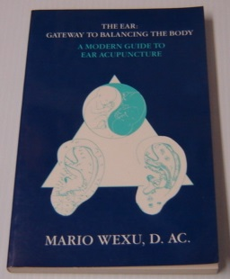 Image for The Ear Gateway To Balancing The Body: A Modern Guide To Ear Acupuncture