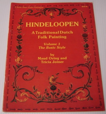 Image for Hindeloopen: A Traditional Dutch Folk Painting, Volume 1: The Basic Style