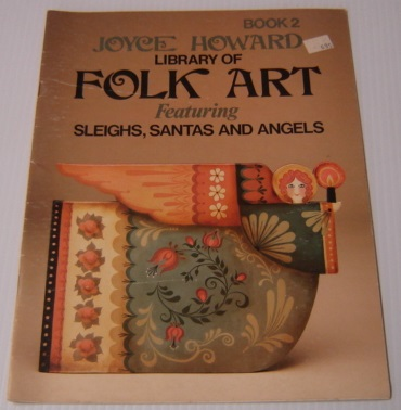 Image for Joyce Howard Library Of Folk Art Featuring Sleighs, Santas And Angels, Book 2