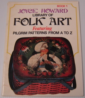 Image for Joyce Howard Library Of Folk Art, Book 1, Featuring Pilgrim Patterns From A To Z; Signed