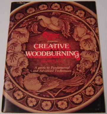 Image for Walnut Hollow Farm Presents Creative Woodburning, Book IV (4): A Guide To Fundamental And Advanced Techniques