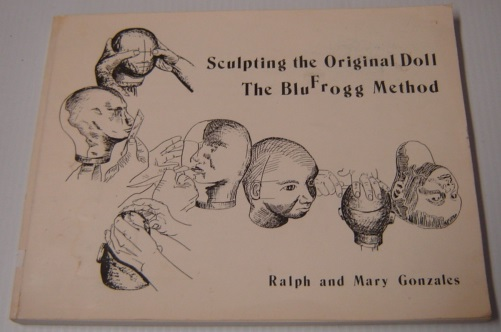 Image for Sculpting The Original Doll: The Blufrogg Method