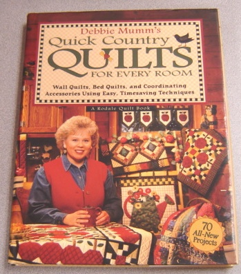 Image for Debbie Mumm's Quick Country Quilts for Every Room : Wall Quilts, Bed Quilts and Coordinating Accessories Using Easy, Timesaving Techniques