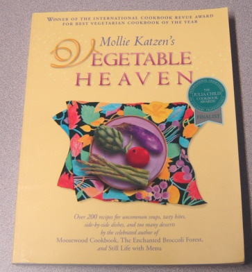 Image for Mollie Katzen's Vegetable Heaven : Over 200 Recipes for Uncommon Soups, Tasty Bites, Side-by-Side Dishes, and Too Many Desserts