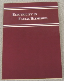Image for Electricity and the Methods of Its Employment in Removing Superfluous Hair and Other Facial Blemishes