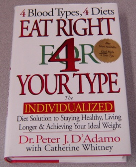 Image for Eat Right for (4) Your Type : The Individualized Diet Solution to Staying Healthy, Living Longer & Achieving Your Ideal Weight