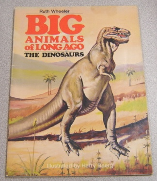 Image for Big Animals Of Long Ago: The Dinosaurs