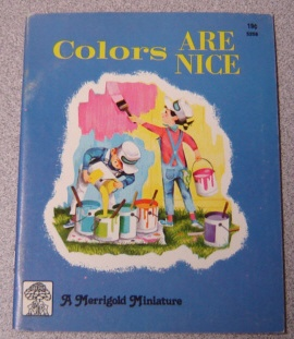 Image for Colors Are Nice (Merrigold Miniature Ser.)