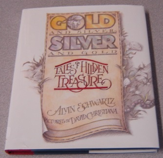 Image for Gold And Silver, Silver And Gold: Tales Of Hidden Treasure