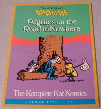 Image for Geo. Herriman's Krazy And Ignatz: Pilgrims On The Road To Nowhere (Komplete Kat Komics, Volume Five (5) 1920)