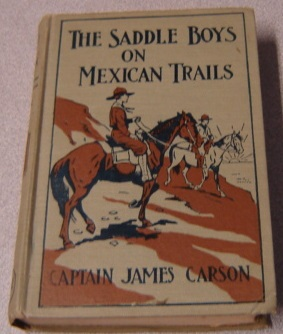 Image for The Saddle Boys on Mexican Trails, or In the Hands of the Enemy