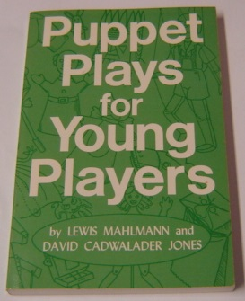 Image for Puppet Plays For Young Players: 12 Royalty Free Plays For Hand Puppets, Rod Puppets Or Marionettes; Signed