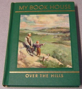 Image for Over the Hills of My Book House (My Book House, Vol. 5)