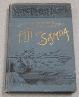 Image for Jottings from the Pacific: Life and Incidents in the Fijian and Samoan Islands (Young People's Library Ser., Fiji & Samoa)