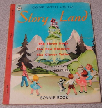 Image for Come With Us to Story Land: The Three Dogs, The Pea Blossom, The Clevel Tailor (Bonnie Book)
