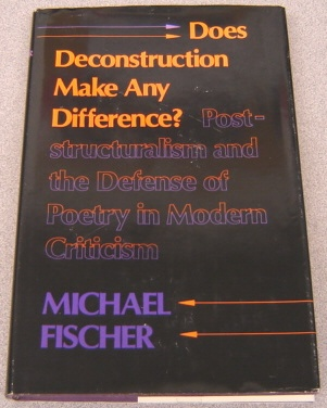 Image for Does Deconstruction Make Any Difference?   Poststructuralism and the Defense of Poetry in Modern Criticism
