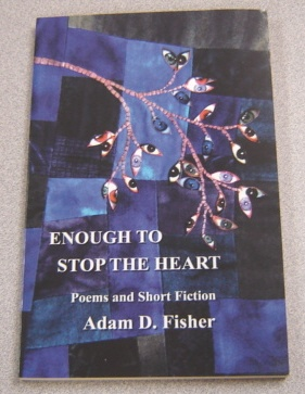 Image for Enough To Stop The Heart: Poems & Short Fiction; Signed