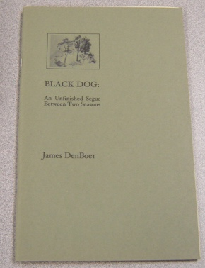 Image for Black Dog: An Unfinished Segue Between Two Seasons.