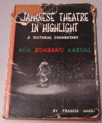 Image for Japanese Theatre In Highlight: A Pictorial Commentary (Noh Bunraku Kabuki)