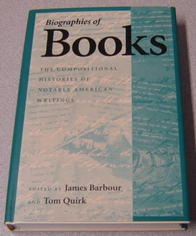 Image for Biographies Of Books: The Compositional Histories Of Notable American Writings