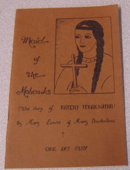 Image for Maid of the Mohawks (The Story of Kateri Tekakwitha) a One Act Play