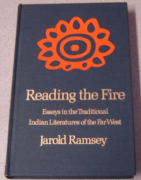Image for Reading the Fire: Essays in the Traditional Indian Literatures of the Far West