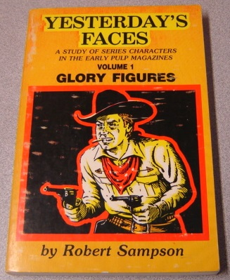 Image for Yesterday's Faces: A Study Of Series Characters In The Early Pulp Magazines, Volume 1: Glory Figures