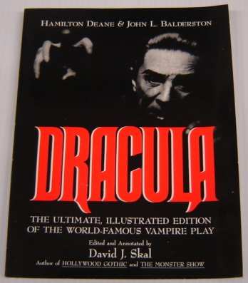 Image for Dracula: the Ultimate, Illustrated Edition of the World-Famous Vampire Play; Signed by David Skal