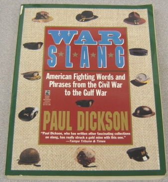Image for War Slang:  American Fighting Words and Phrases from the Civil War to the Gulf War
