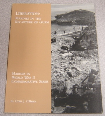 Image for Liberation: Marines In The Recapture Of Guam (Marines in World War II Commemorative Series)
