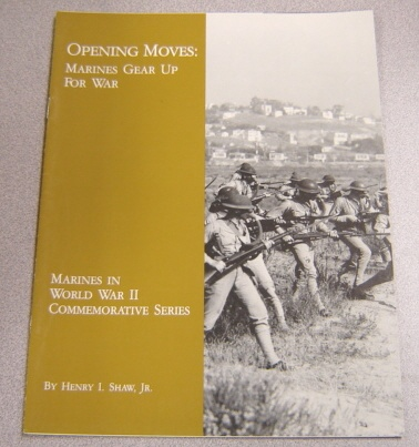 Image for Opening Moves: Marines Gear Up For War (Marines in World War II Commemorative Series)