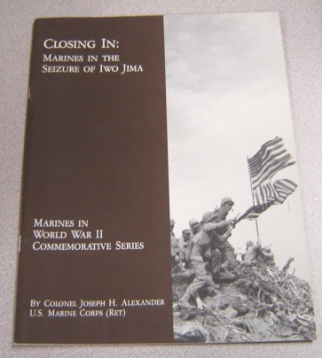 Image for Closing In: Marines in the Seizure of Iwo Jima (Marines in World War II Commemorative Series)