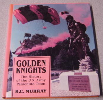 Image for Golden Knights: The History of the U.S. Army Parachute Team