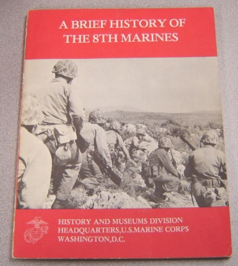 Image for A Brief History Of The 8th Marines