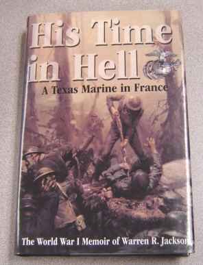 Image for His Time In Hell: A Texas Marine In France, The World War I Memoir Of Warren R. Jackson