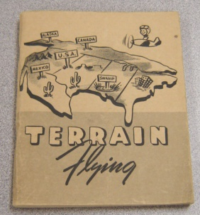 Image for Terrain Flying: Presenting Advice Of Veteran Pilots To Promote Safety