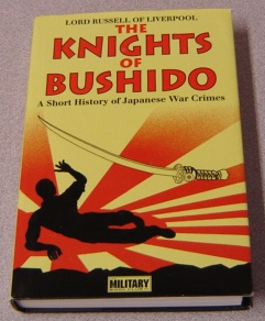 Image for The Knights Of Bushido: A Short History Of Japanese War Crimes